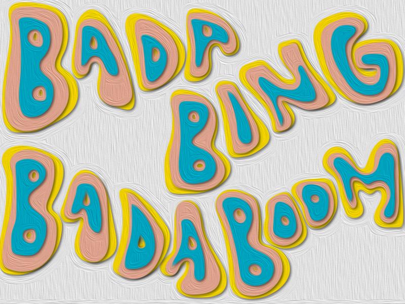 bada bing bada boom