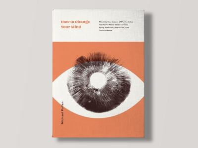 How to Change Your Mind psychedelics michael pollan mushroom eye cover book