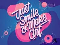 Just Smile & Make Art