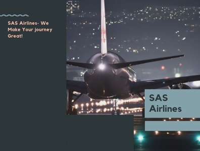 SAS Airlines- We Make Your journey Great!