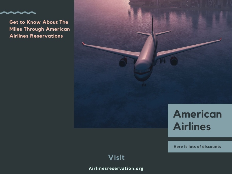Get to Know About The Miles Through American Airlines