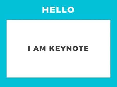 Hello, I'm Keynote