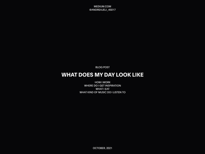 ① Blog post: What does my day look like daily routine medium blogpost blog design minimalist whitespace photography modern layout typography minimal