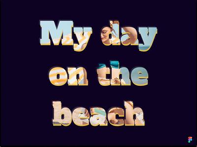 My day on the beach beach woman clean illustration figma design