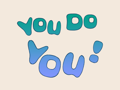 You Do You hand drawn typography