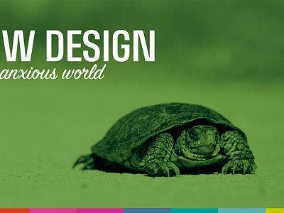 Slow Design... title slide talks presentations slides design aea zeldman studio.zeldman aneventapart