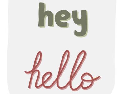 Hey, hello
