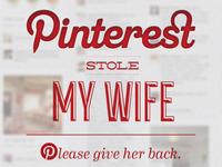 Pinterest Stole My Wife