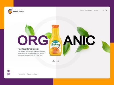 Fresh Juice - Stay Healthy Drinks diet fit product herbal drinks healthy health organic fresh juice artist artwork ui uxdesign ux design conceptdesign cleandesign app clean adobexd