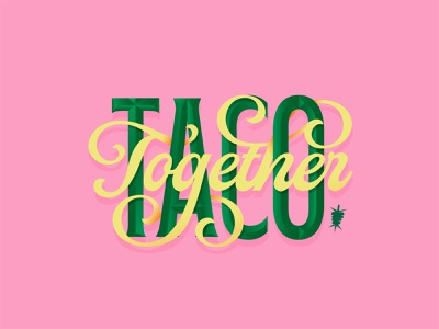 Taco Together mexicano mexican restaurant mexican colors identity brand identity taquiza mexican food taco tacos lettering typography branding vector