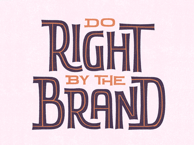 Do Right by the Brand bouncy inline 50s retro vintage typography type hand lettering lettering