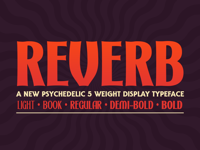 Reverb summer psychedelic headline titling display typeface fonts font lettering typography type