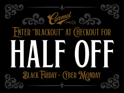 Carmel Black Friday Special! typeface font type sale discount offer deal cyber monday black friday