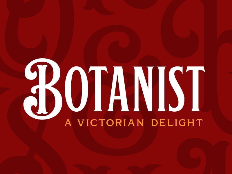 Botanist ornate victorian lettering decorative headline display font typeface typography type