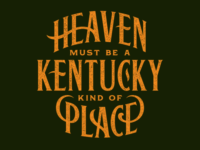 A Kentucky Kind of Place ligature event print kentucky lockup lettering typography type