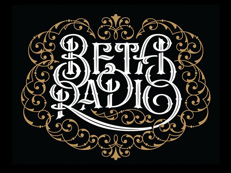 Beta Radio bespoke tshirt band flourish decorative ornamental ornate lettering typography type