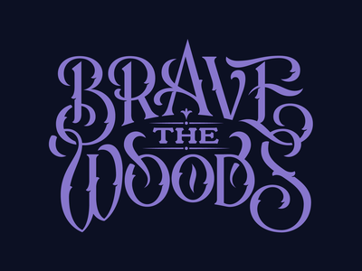 Brave the Woods ornate ornamental victorian brave woods lockup logotype lettering typography type