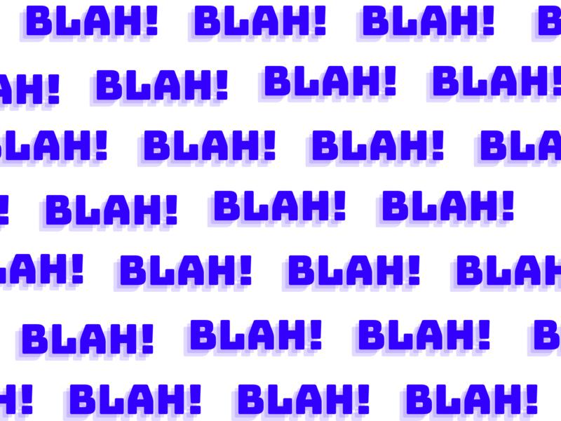 blah blah blah!