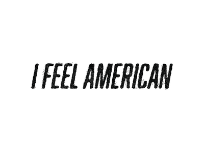 I Feel American Type Exploration politics conservatives conservative american america type