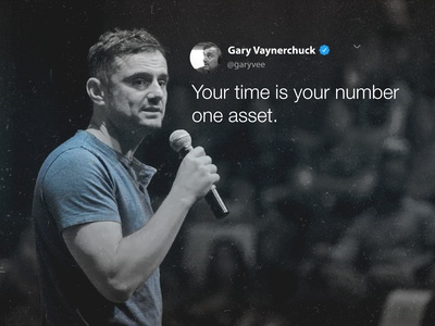 Your time is your number one asset