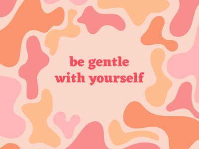 Be Gentle with Yourself vector minimal illustrator graphic design flat typography type illustration design art