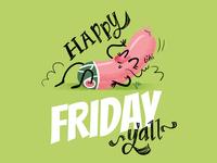 Happy Friday y'all