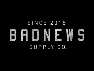 Badnews Supply Co.