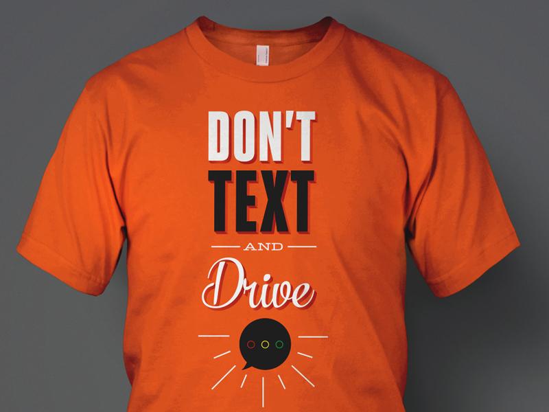 don 39 t text drive t shirt design 2 by cory stevens