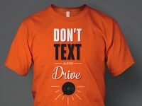 Don't Text & Drive T-Shirt Design #2