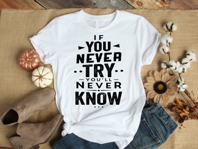 if you never try tshirt design