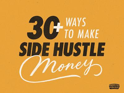 30+ Ways to Make Side Hustle Money Podcast Episode Artwork blog blogger blogging blog design podcasting podcast art design logo podcast typography illustration hand lettering lettering
