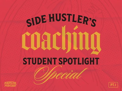 Part 1 Side Hustler's Coaching Student Spotlight Podcast Art logotype logo design type branding logo procreate handdrawn illustration podcast podcast logo podcast art typography lettering