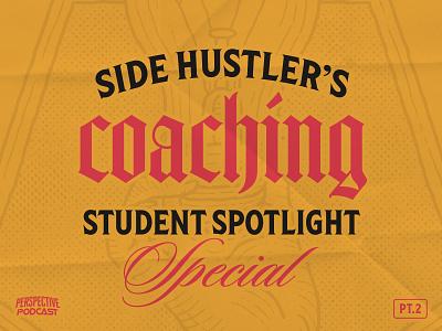 Pt. 2 Side Hustler's Coaching Student Spotlight Podcast Art logo blog hand lettering typography logotypes procreate podcasting podcast logo podcast art podcast logotype logodesign lettering logo handlettering illustration hand drawn branding