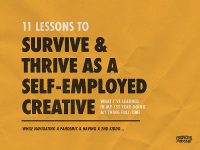 11 Lessons to Survive & Thrive as a Self-Employed Creative type design branding design branding illustration design podcast logo podcast art podcast typogaphy type