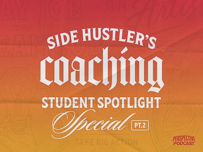 PP 214: Pt. 2 Taking Consistent Action - Side Hustler's Coaching custom type branding design branding type design typography type designer type art podcast logo podcast art podcast podcasting quote design
