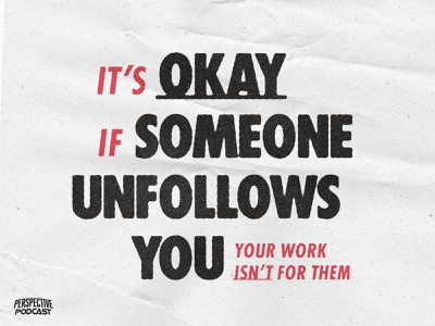 Why it's OKAY for People to Unfollow You branding design custom type