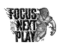 Focus on the Next Play