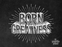 Born for Greatness