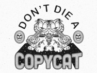Don't Die a Copycat Lettering & Illustration