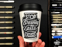 Stop Brewing a Latte Excuses Coffee Cup Drawing
