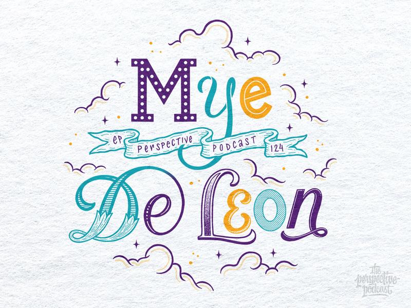 Mye De Leon Lettering & Illustration Perspective Podcast Art drawing typography art procreate handdrawn design podcast illustration hand lettering lettering