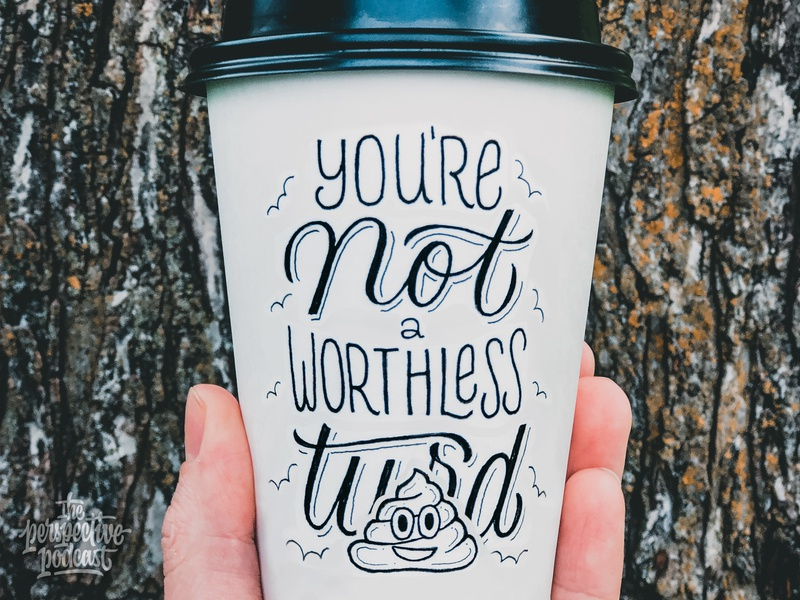 Coffee Cup Drawing - You're Not a Worthless Turd drawing typography art procreate handdrawn design podcast illustration hand lettering lettering