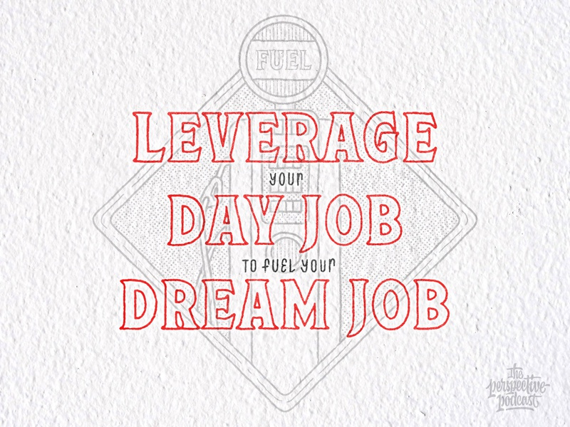 Leverage Your Day Job to Fuel Your Dream Job typography art procreate handdrawn design podcast illustration hand lettering lettering