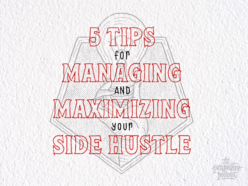 5 Tips for Managing and Maximizing Your Side Hustle typography art procreate handdrawn design podcast illustration hand lettering lettering