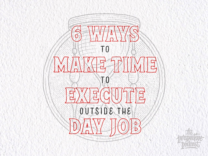 6 Ways to Make Time to Execute Outside the Day Job drawing typography art procreate handdrawn design podcast illustration hand lettering lettering