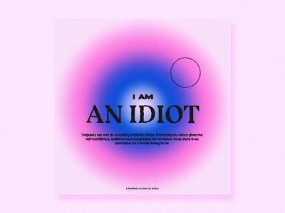 I am an idiot circle grunge canvas texture typography type gradient idiot manifesto adobe illustratior adobe photoshop adobe digital