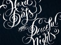 Hard Days Make Peaceful Nights