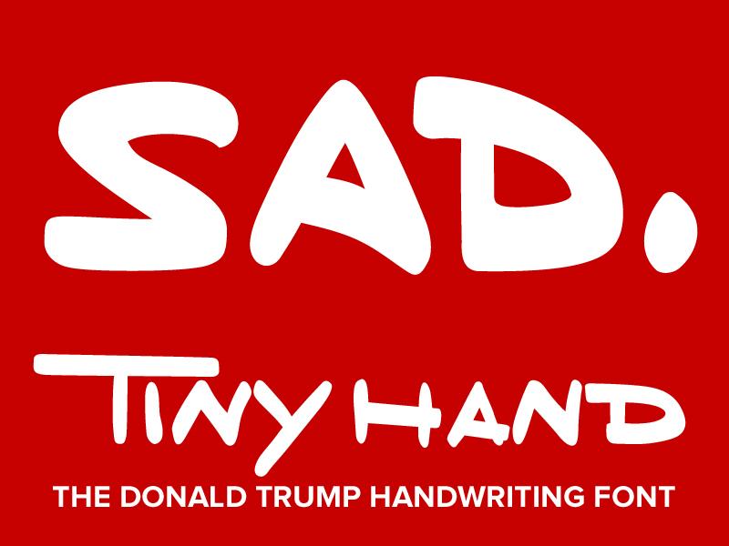 Tiny Hand, The Trump Font politics type design font custom type buzzfeed