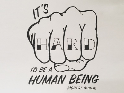 It's Hard to be a Human Being type design modest mouse lyrics music brush pen illustration hand drawn handmade type typography type