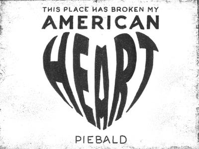 Music Monday No. 9 • Piebald - American Hearts heart american hearts piebald lyrics typography type design hand drawn handmade type type